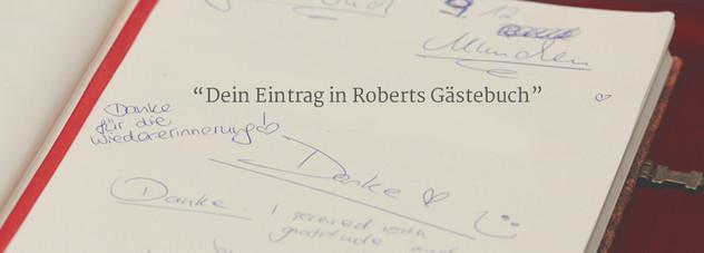 Dein Eintrag in Roberts Gästebuch